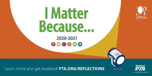 I Matter Because.....PTA Reflections 2020 - 2021