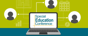 "in the center is a laptop with the words ""Special Education Conference"" written on the screen. From the laptop there are 3 white lines connecting to 3 white circles with head/shoulder silhouettes inside. In between each circle is clip art showing a bar graph, an open book, a calendar, and a clock (going clockwise from the bottom left of the laptop)."